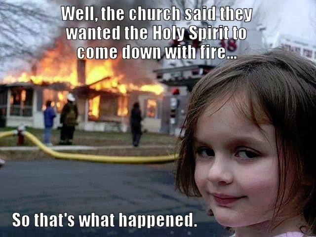 4a3 holy spirit fire disaster girl know your meme