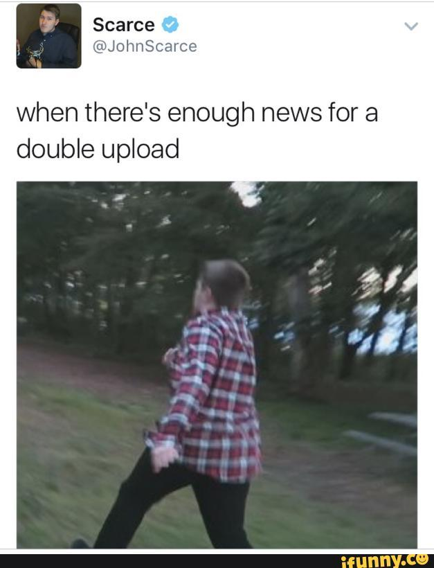 c8a when theres enough news for a double upload scarce know your meme