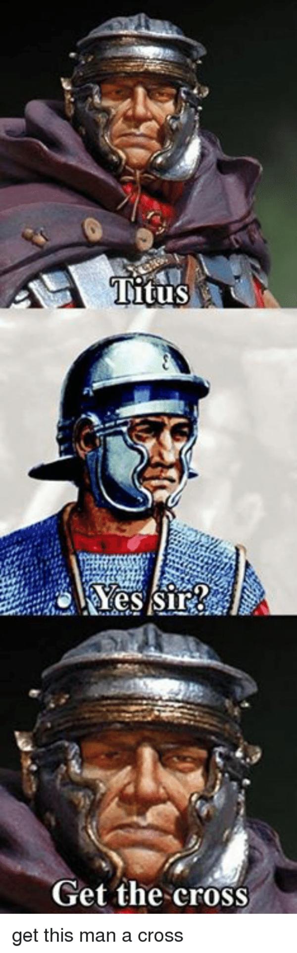 2e4 titus get the cross know your meme
