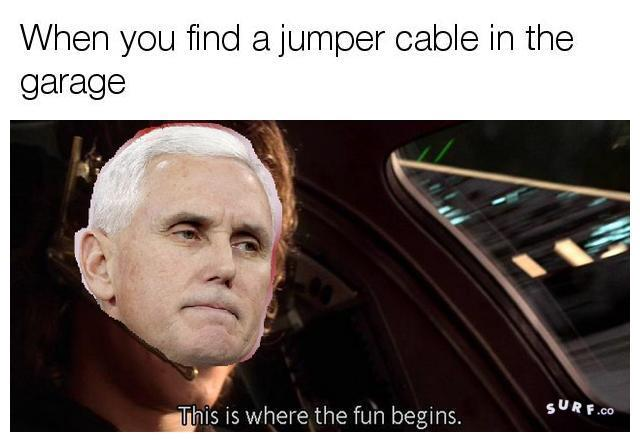 51a when you find a jumper cable in the garage this is where the fun,Cable Meme