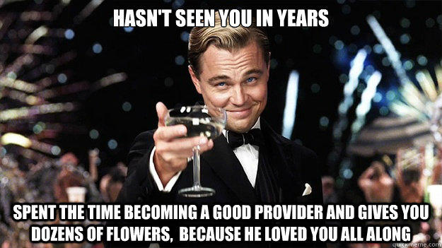 7a0 haven't seen you in years, great gatsby reaction know your meme