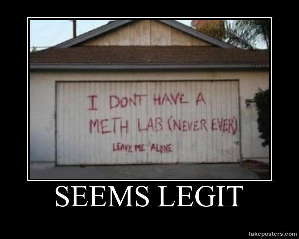 d88 no meth lab here! seems legit sounds legit know your meme