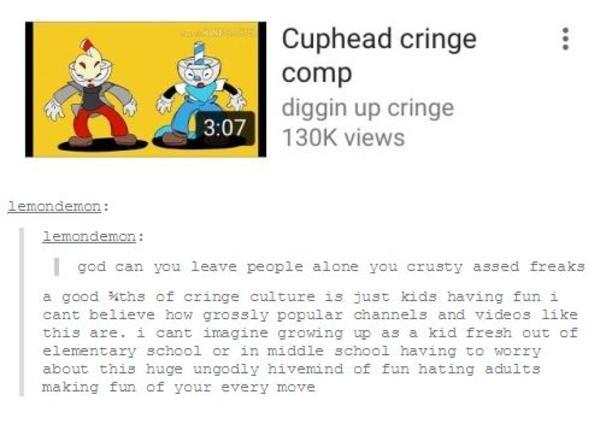 Keaton Jones Photos >> How I feel about Cringe Culture | Cuphead | Know Your Meme