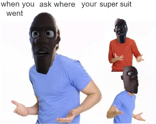 Honey Where S My Super Suit Know Your Meme