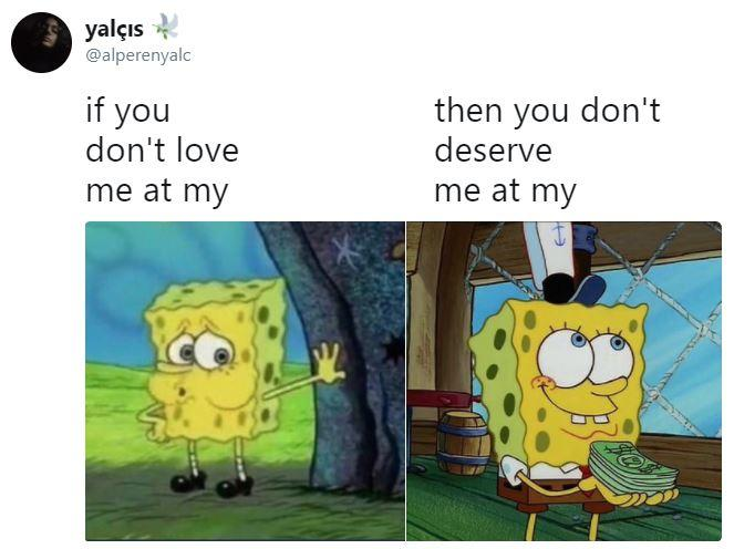 316 if you don't love me at my tired spongebob know your meme