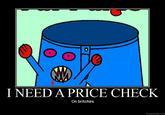 I need a price check...