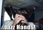 Jazz Hands
