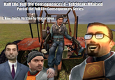 Half-Life: Full Life Consequences