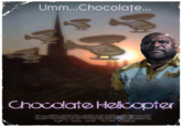 Chocolate Helicopters