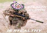 I'm A Stealth Clown