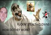 I'm A Stealth Clown