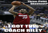 I Got This Coach Riley