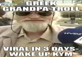 Greek Grandpa Troll / Markos leronymakis