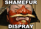 Shamefur Dispray