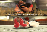 Whatcha Thinkin Bout?