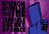 The Terrible Secret of Space