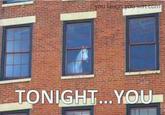 Tonight You