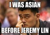 #Linsanity / Jeremy Lin