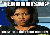 "Michelle Obama ""Must Be Childhood Obesity"""