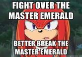 Better Break The Master Emerald