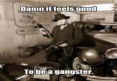 Damn It Feels Good To Be A Gangsta