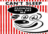 Can't sleep, clown will eat me
