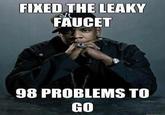 I Got 99 Problems But a Bitch Ain't One