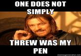 I Threw was my Pen
