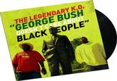 George Bush Doesn't Care About Black People