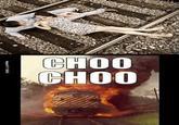 Choo Choo Motherfucker