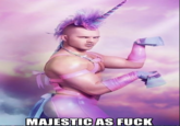 Majestic as Fuck