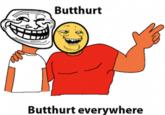 Butthurt