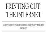 Printing Out the Internet