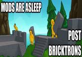 Mods Are Asleep