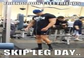 Skipping Leg Day