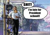 Shit, I'm Late For School