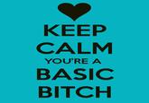 Basic Bitch