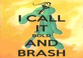 Belongs in the Trash / Bold and Brash