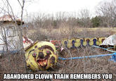 Abandoned Clown Train