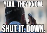 f43 the goyim know shut it down know your meme,Shut It Down Meme