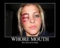 shut your whore mouth