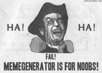137274_Fail_20Memegenerator_is_for_n00bs_.jpg