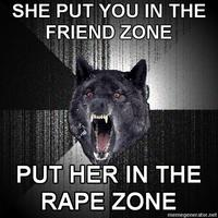 Insanity-wolf-she-put-you-in-the-friend-zone-put-her-in-the-rape-zone