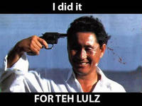 I Did It for the Lulz