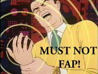 Fap (Meme) Must-not-fap