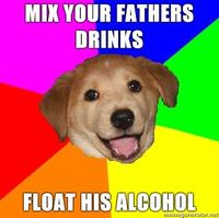 Advice-dog-mix-your-fathers-drinks-float-his-alcohol