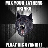 Insanity-wolf-mix-your-fathers-drinks-float-his-cyanide