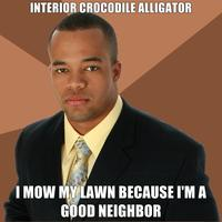 Successful-negro-interior-crocodile-alligator-i-mow-my-lawn-because-im-a-good-neighbor