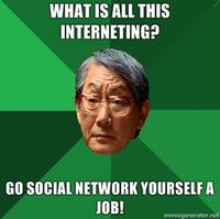 What-is-all-this-interneting-go-social-network-yourself-a-job