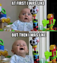 At First I Was Like...